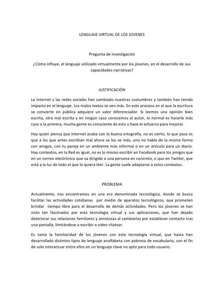 LENGUAJE VIRTUAL DE LOS JOVENES                                Pregunta de investigación ¿Cómo influye, el lenguaje utiliz...