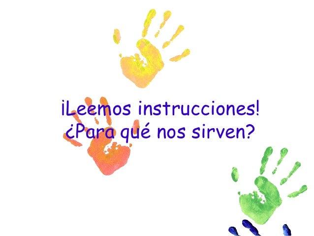 ¡Leemos instrucciones! ¿Para qué nos sirven?