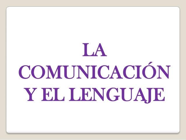 LACOMUNICACIÓNY EL LENGUAJE