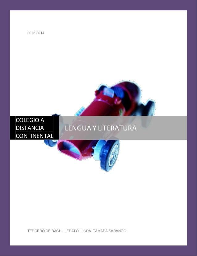 2013-2014 TERCERO DE BACHILLERATO | LCDA. TAMARA SARANGO COLEGIO A DISTANCIA CONTINENTAL LENGUA Y LITERATURA