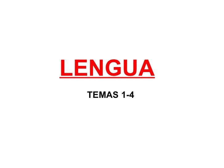 LENGUA TEMAS 1-4
