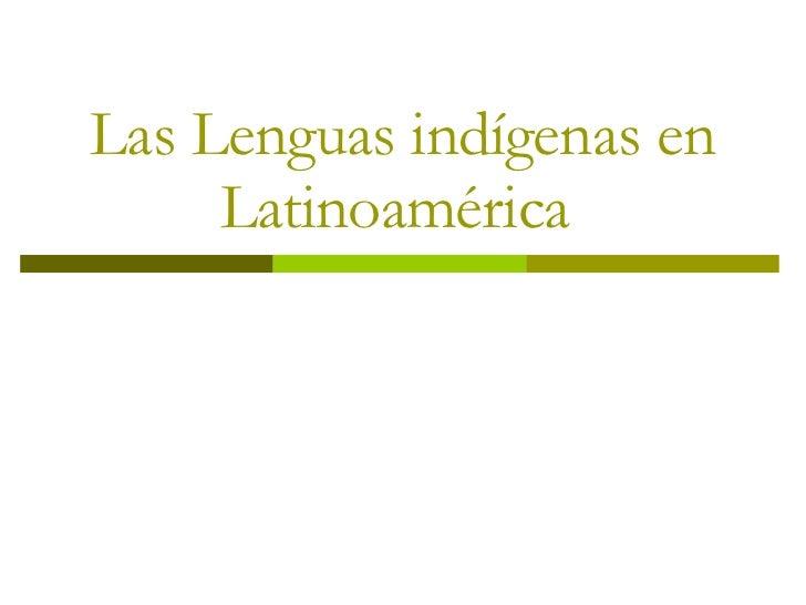 Las Lenguas indígenas en Latinoamérica