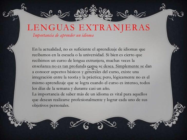 LENGUAS EXTRANJERAS<br />Importancia de aprender un idioma<br />En la actualidad, no es suficiente el aprendizaje de idiom...