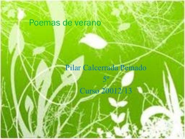 Poemas de verano        Pilar Calcerrada Peinado                   5º             Curso 20012/13