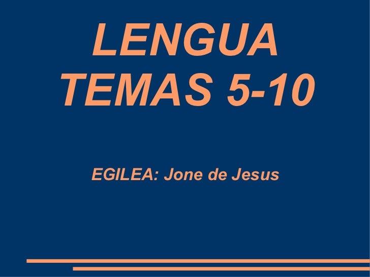LENGUATEMAS 5-10 EGILEA: Jone de Jesus
