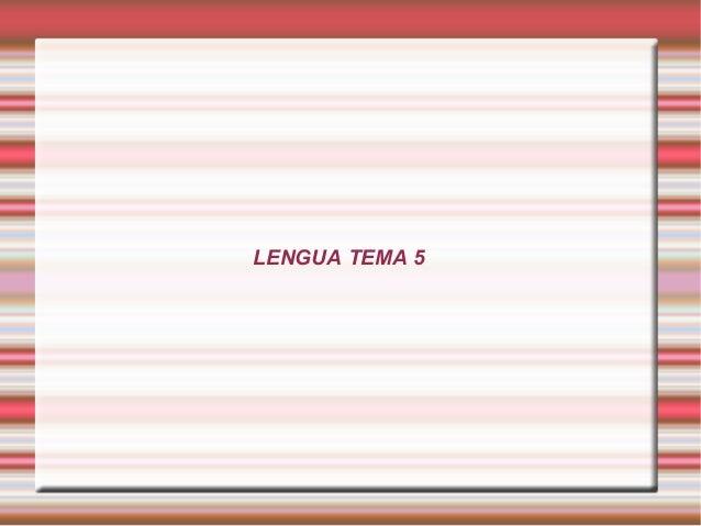 LENGUA TEMA 5