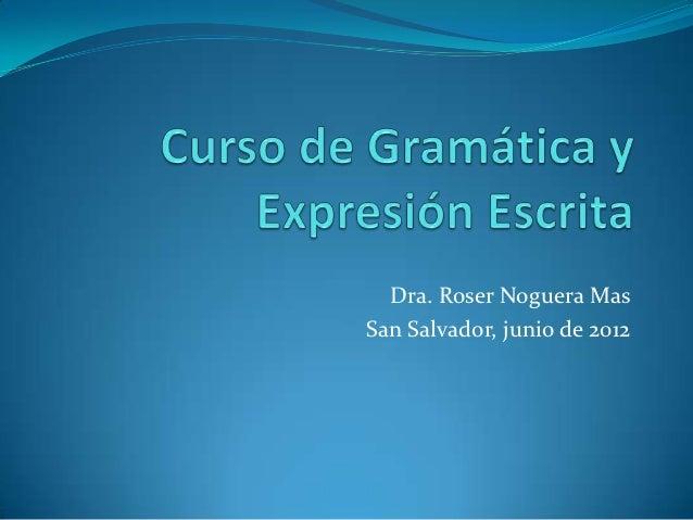 Dra. Roser Noguera MasSan Salvador, junio de 2012