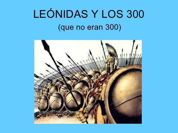 LEÓNIDAS Y LOS 300 (que no eran 300)
