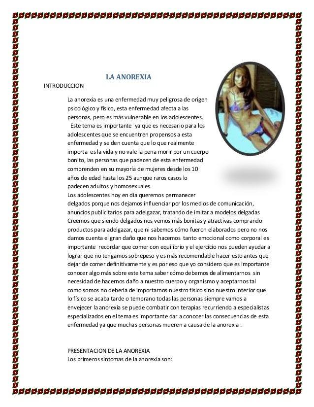 LA ANOREXIA  INTRODUCCION  La anorexia es una enfermedad muy peligrosa de origen  psicológico y físico, esta enfermedad af...