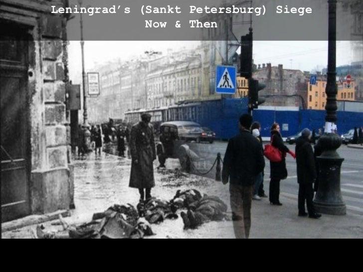 Leningrad's (Sankt Petersburg) Siege             Now & Then