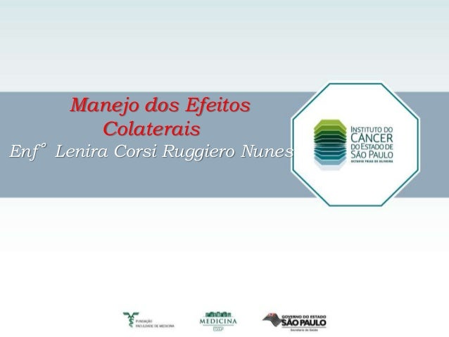 Título principal Modelo_3 Texto Manejo dos Efeitos Colaterais Enf°Lenira Corsi Ruggiero Nunes