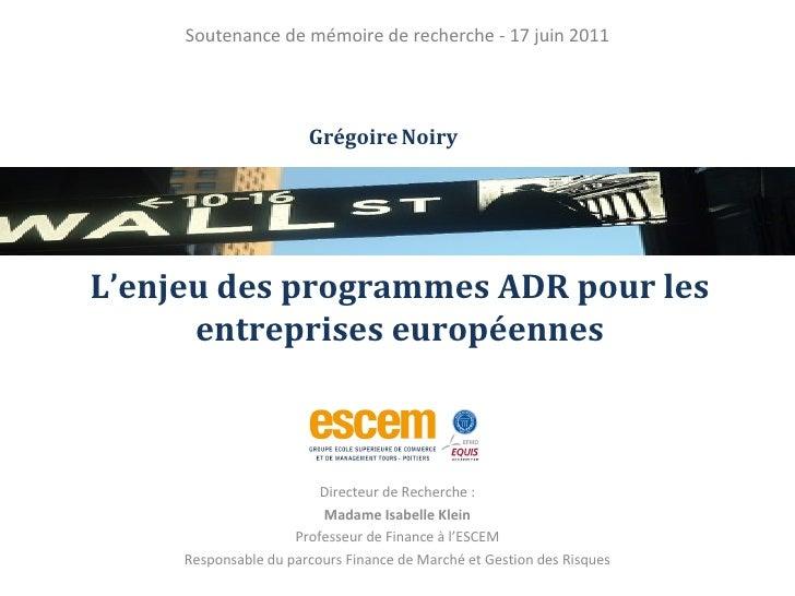 L'enjeu des programmes ADR pour les entreprises européennes Directeur de Recherche: Madame Isabelle Klein Professeur de F...