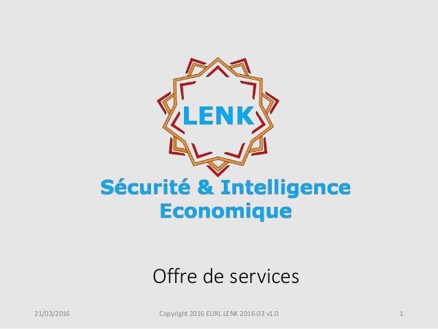 21/03/2016 Copyright 2016 EURL LENK 2016-03 v1.0 1 Offre de services