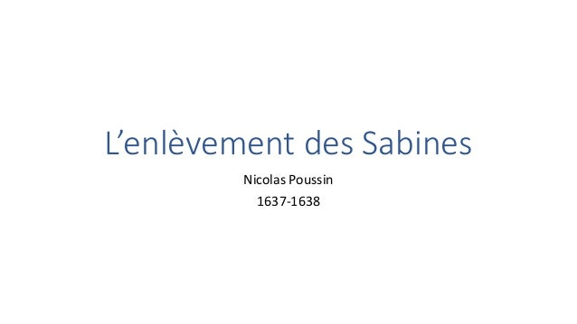 L'enlèvement des Sabines Nicolas Poussin 1637-1638