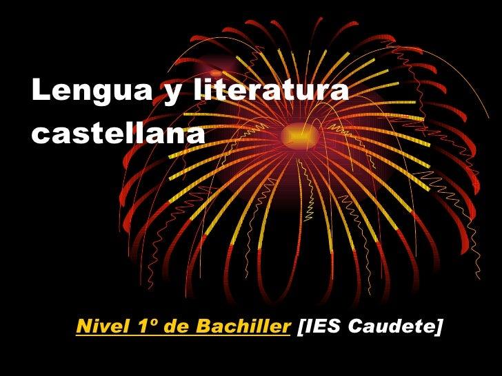Lengua y literatura castellana Nivel 1º de Bachiller  [IES Caudete]