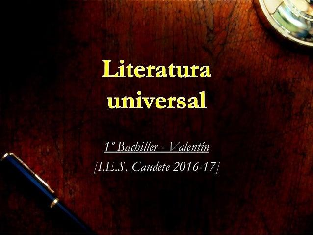 1º Bachiller - Valentín1º Bachiller - Valentín [I.E.S. Caudete 2016-17][I.E.S. Caudete 2016-17]