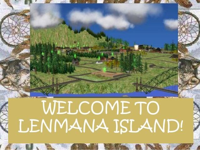 WELCOME TOLENMANA ISLAND!