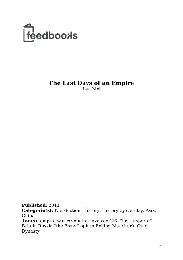 The Last Days of an Empire Len Mei Published: 2011 Categorie(s): Non-Fiction, History, History by country, Asia, China Tag...