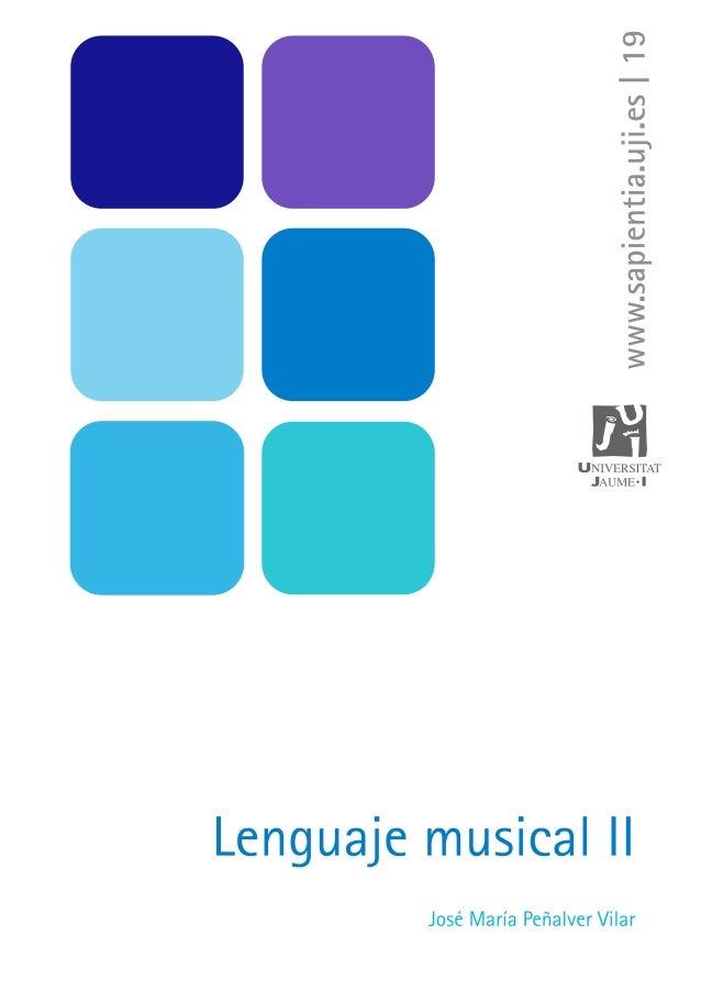 José María Peñalver Vilar - ISBN: 978-84-692-5960-3 Lenguaje musical II - UJI Lenguaje musical II Dr. José María Peñalver ...