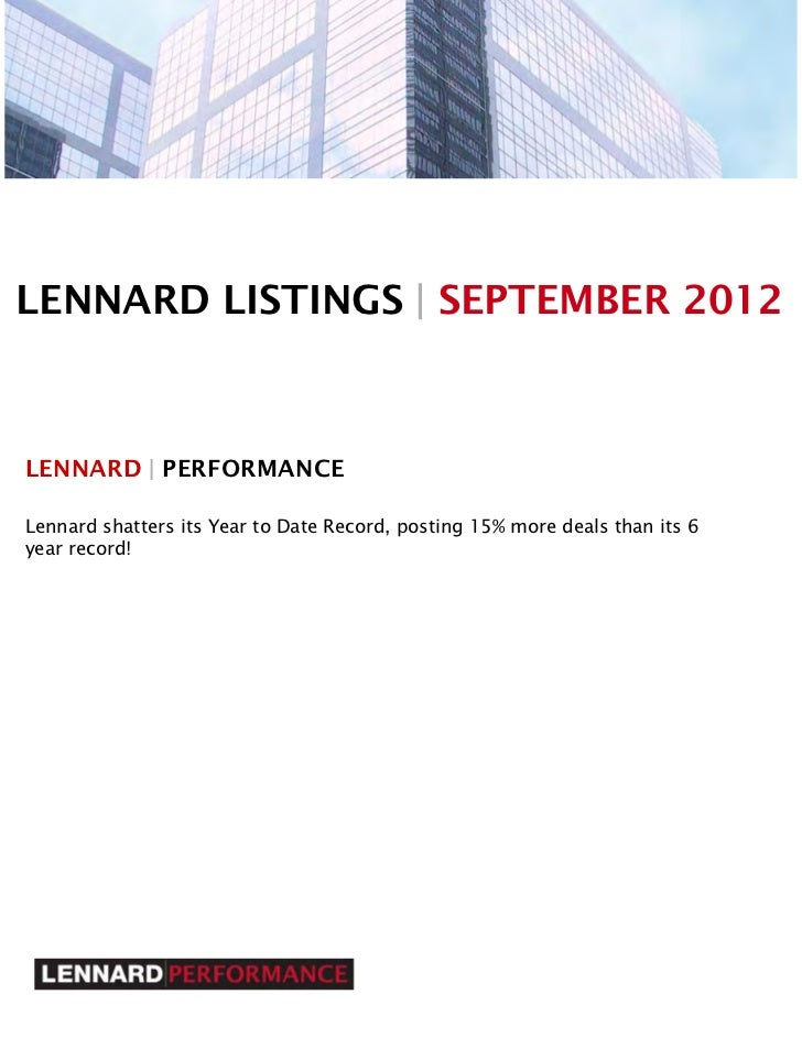 LENNARD LISTINGS | SEPTEMBER 2012LENNARD | PERFORMANCELennard shatters its Year to Date Record, posting 15% more deals tha...