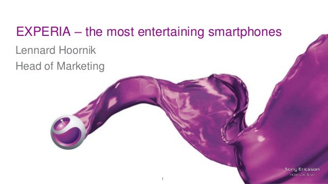 1CONFIDENTIAL EXPERIA – the most entertaining smartphones Lennard Hoornik Head of Marketing