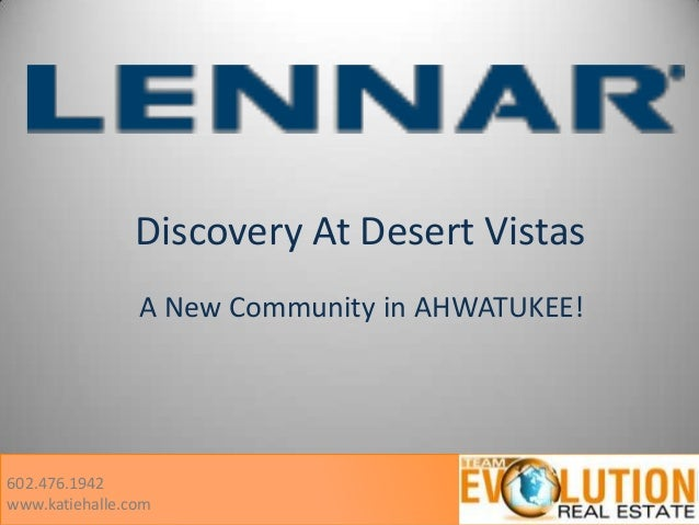 Discovery At Desert Vistas A New Community in AHWATUKEE!  602.476.1942 www.katiehalle.com