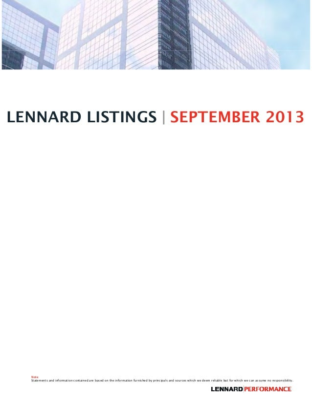 LENNARD LISTINGS | SEPTEMBER 2013 Note Statements and information contained are based on the information furnished by prin...
