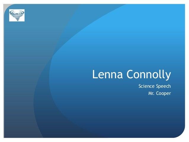 Lenna Connolly Science Speech  Mr. Cooper
