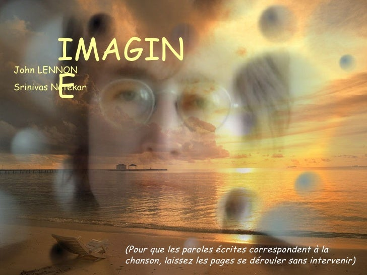 IMAGINE John LENNON The written words correspond to the song,  let the pages  unfold without intervening Don't click mouse...