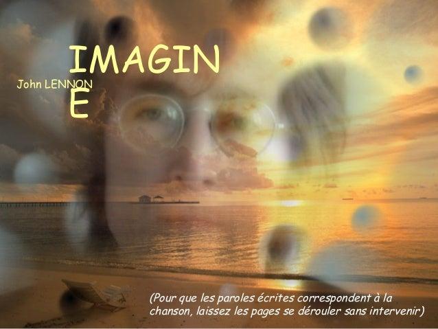 IMAGIN E  John LENNON  (Pour que les paroles écrites correspondent à la chanson, laissez les pages se dérouler sans interv...
