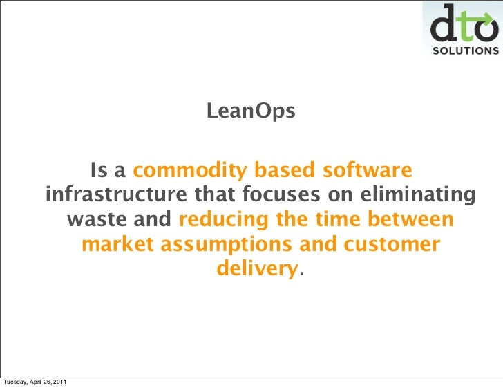 LeanOps                    Is a commodity based software               infrastructure that focuses on eliminating         ...