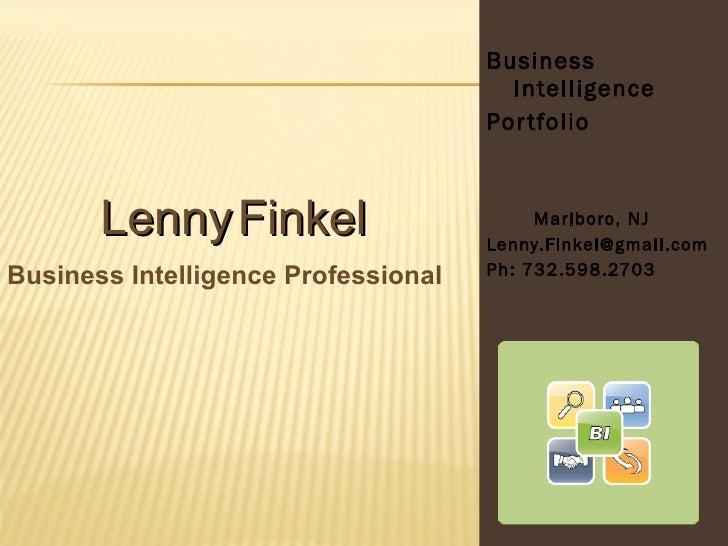 <ul><li>Business  Intelligence </li></ul><ul><li>Portfolio </li></ul><ul><li>Marlboro, NJ  </li></ul><ul><li>[email_addres...