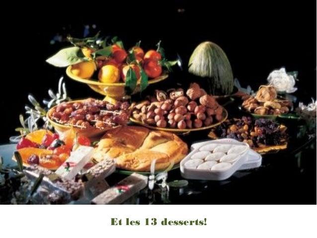 Et les 13 desserts!