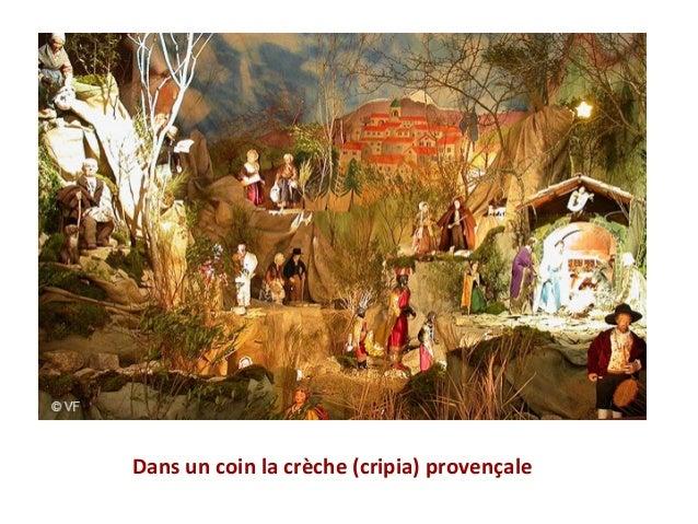 Dans un coin la crèche (cripia) provençale