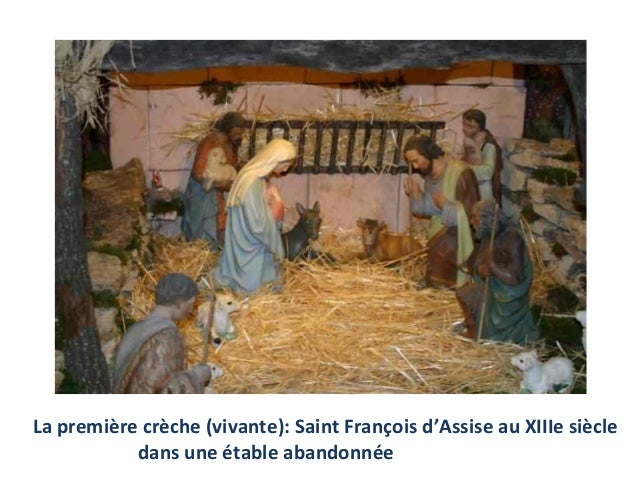 La première crèche (vivante): Saint François d'Assise au XIIIe siècle           dans une étable abandonnée