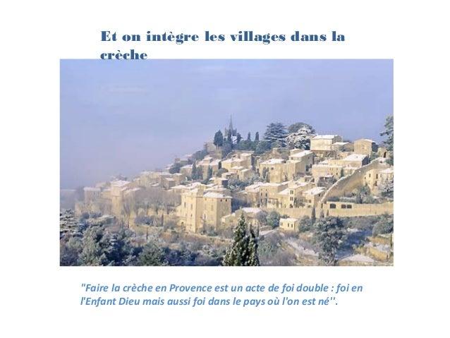 Et on intègre les villages dans la    crècheFaire la crèche en Provence est un acte de foi double : foi enlEnfant Dieu mai...