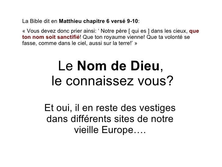 Le  Nom de Dieu ,  le connaissez vous? Et oui, il en reste des vestiges dans différents sites de notre vieille Europe…. La...