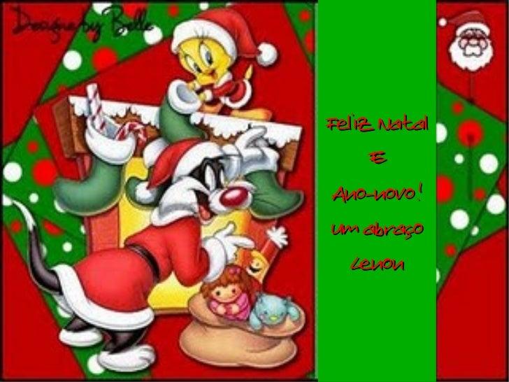 Feliz Natal E Ano-novo! Um abraço Lenon