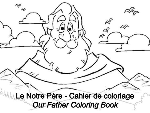 Our Father which art in Heaven, hallowed be Your name. Notre Père qui es dans les cieux, que chacun reconnaisse que tu es ...