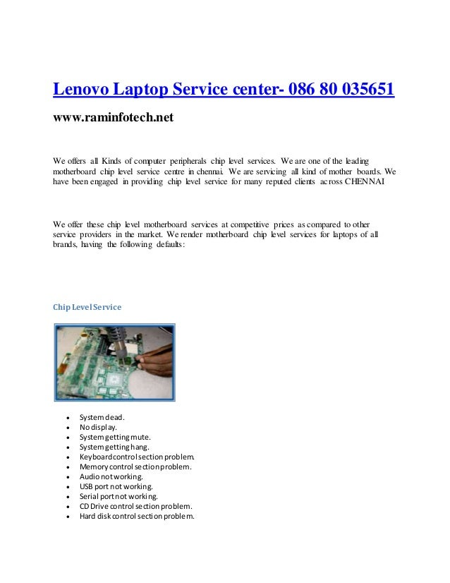 Lenovo Laptop Service center- 086 80 035651 www.raminfotech.net We offers all Kinds of computer peripherals chip level ser...