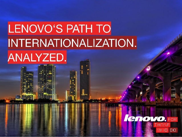 a case study of lenovo strategies 4p marketing theory case study productslenovo group under marketsegmentation geographicalconsumer demand, has developed multi-standardcomputer products.
