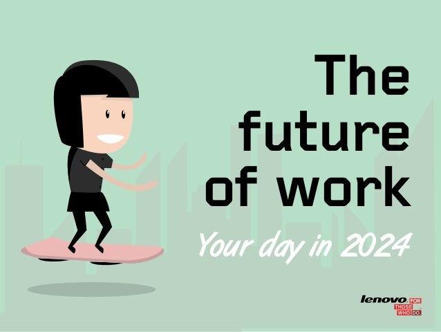 The future of work Your day in 2024 TM