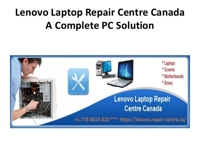Lenovo Laptop Repair Centre Canada A Complete PC Solution