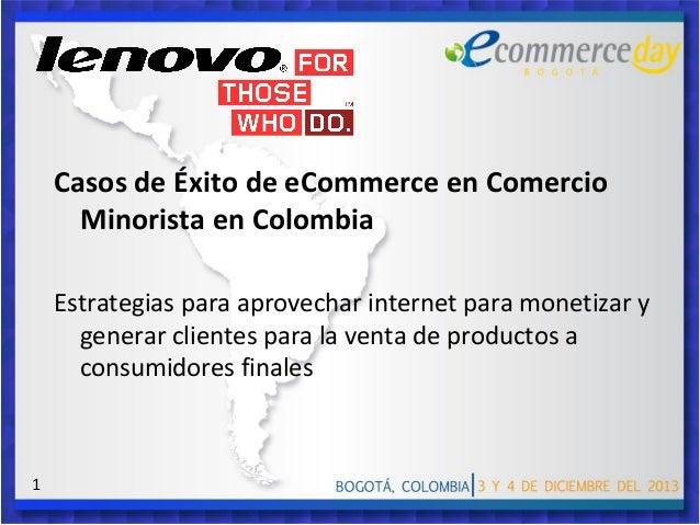 Casos de Éxito de eCommerce en Comercio Minorista en Colombia Estrategias para aprovechar internet para monetizar y genera...