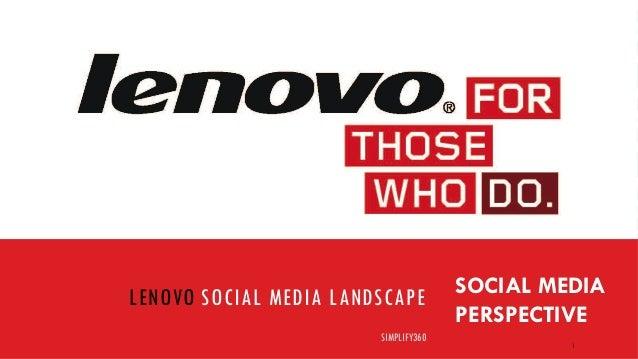 LENOVO SOCIAL MEDIA LANDSCAPE SIMPLIFY360  SOCIAL MEDIA PERSPECTIVE 1