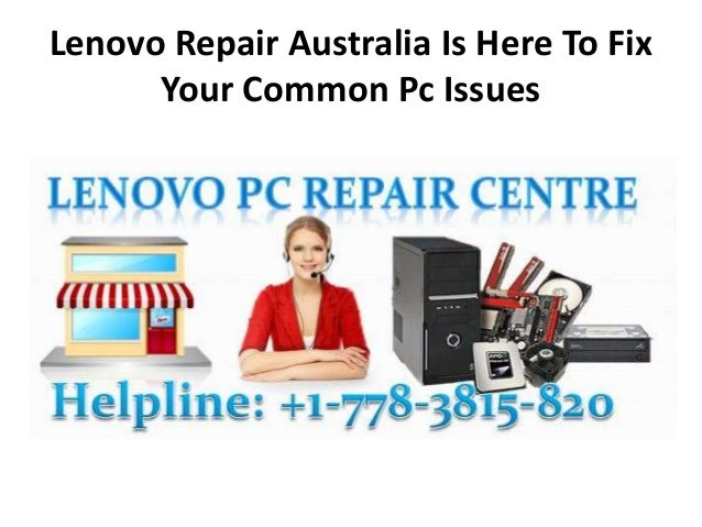 Lenovo Repair Australia Is Here To Fix Your Common Pc Issues