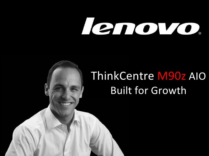 ThinkCentre  M90z  AIO Built for Growth