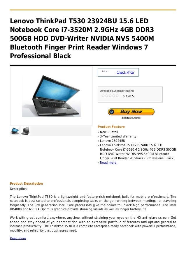 Lenovo ThinkPad T530 23924BU 15.6 LEDNotebook Core i7-3520M 2.9GHz 4GB DDR3500GB HDD DVD-Writer NVIDIA NVS 5400MBluetooth ...