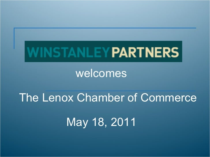welcomes The Lenox Chamber of Commerce   May 18, 2011