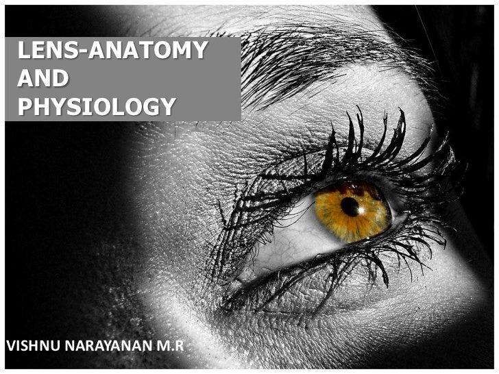 LENS-ANATOMY AND PHYSIOLOGYVISHNU NARAYANAN M.R